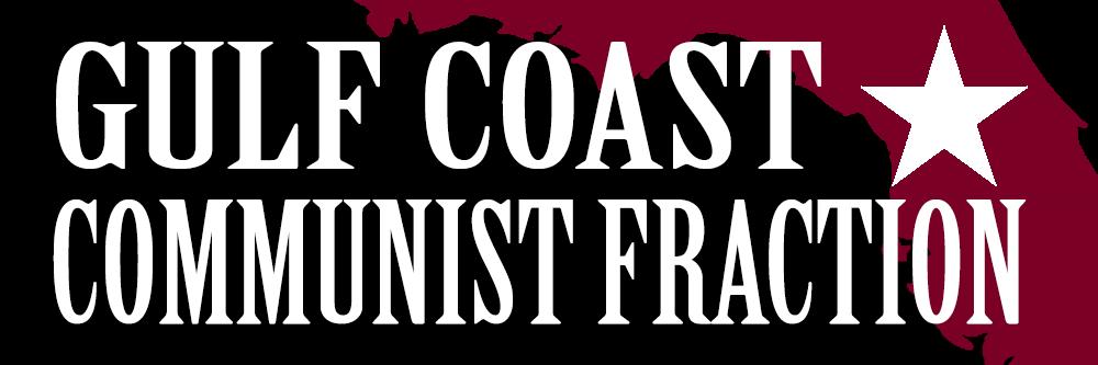 Gulf Coast Communist Fraction